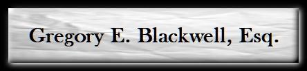 Gregory E. Blackwell, Esq.
