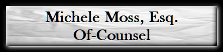 Michele Moss, Esq. Of-Counsel